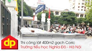 Đại Phương thi công lát gạch Coric tiểu học Nghĩa Đô Cầu Giấy Hà Nội
