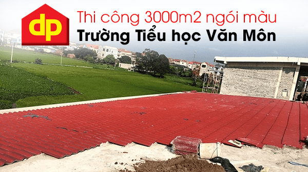 Đại Phương thi công ngói màu Trường Tiểu Học Văn Môn - Yên Phong - Bắc Ninh diện tích 3000m2