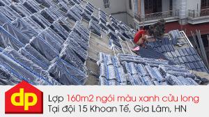 Đại Phương thi công lợp 160m2 ngói màu xanh cửu long Fujika DP-07 tại đội 15 Khoan Tế, Gia Lâm, Hà Nội