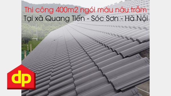 Thi công 400m2 ngói màu nâu trầm DP-08 tại xã Quang Tiến - Sóc Sơn